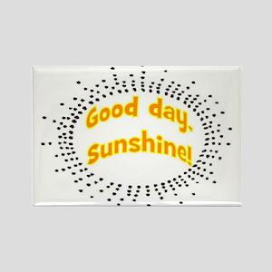 GOOD DAY SUNSHINE Rectangle Magnet