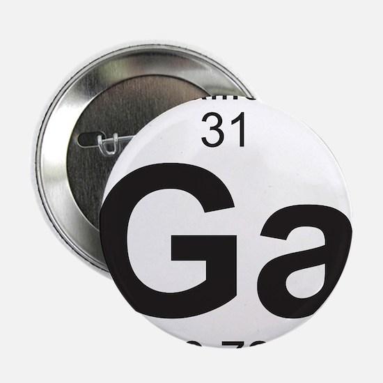 """Element 31 - Ga (gallium) - Full 2.25"""" Button"""
