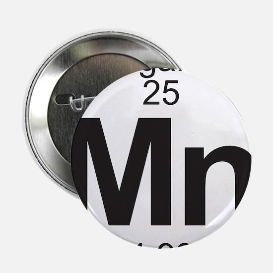 "Element 25 - Mn (manganese) - Full 2.25"" Button"