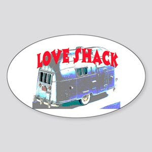 LOVE SHACK (TRAILER) Sticker (Oval)