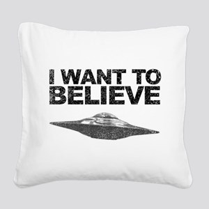 I want to Believe Square Canvas Pillow