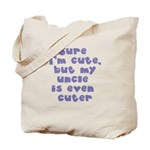 uncle is cuter Tote Bag