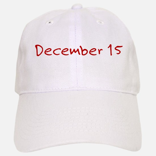 December 15 Baseball Baseball Cap