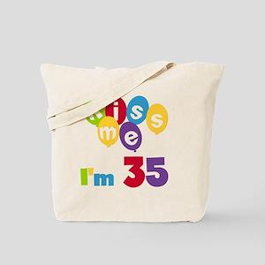 Kiss Me I'm 35 Tote Bag