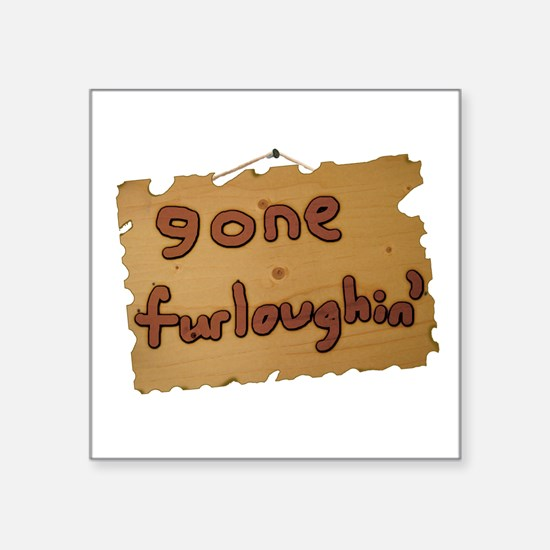 Gone Furloughin' Sticker