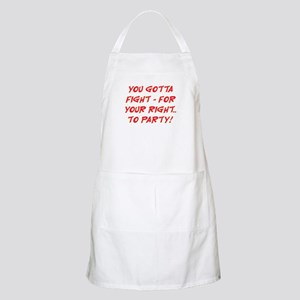 FIGHT FOR YOUR RIGHT TO PARTY Apron