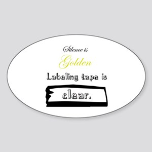 """Silence Is Golden"" Oval Sticker"