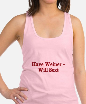 Have Weiner - Will Sext Racerback Tank Top