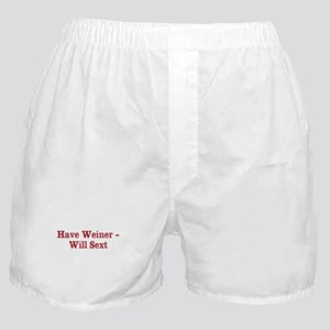 Have Weiner - Will Sext Boxer Shorts