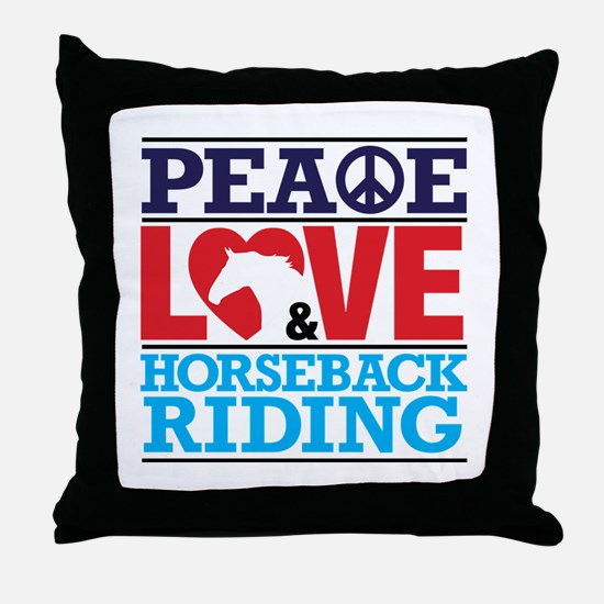 Peace Love and Horseback Riding Throw Pillow