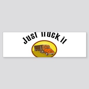 Just Truck It Bumper Sticker