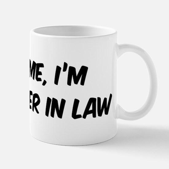 Trust Me: Daughter In Law Mug