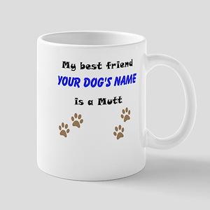Custom Mutt Best Friend Mug