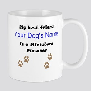 Custom Miniature Pinscher Best Friend Mug