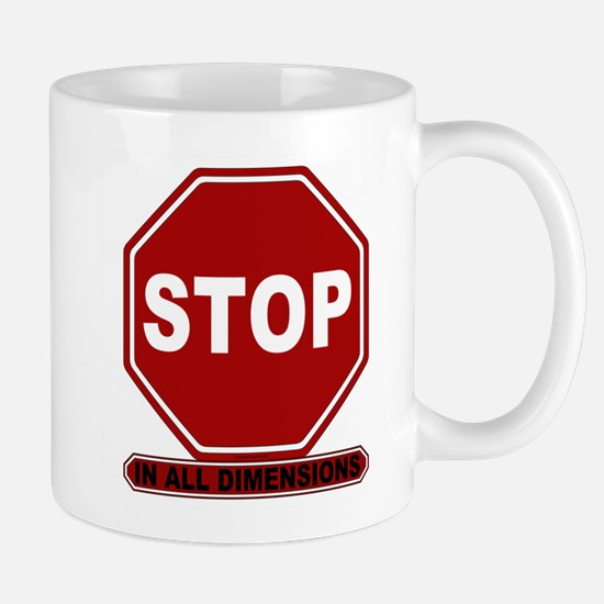 Stop: In All Dimensions Mug