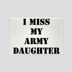 I Miss My Army Daughter Rectangle Magnet