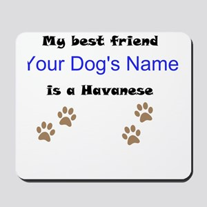 Custom Havanese Best Friend Mousepad