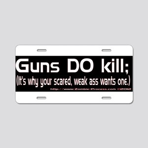 Guns do kill. Aluminum License Plate