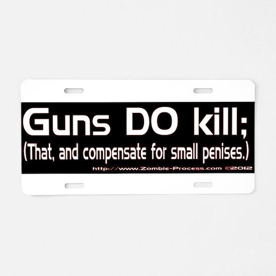 Guns kill and compensate Aluminum License Plate