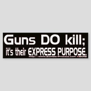 Guns DO kill. Bumper Sticker