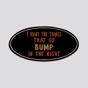 I Hunt Bumps in the Night Patches