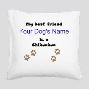Custom Chihuahua Best Friend Square Canvas Pillow