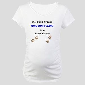 Custom Cane Corso Best Friend Maternity T-Shirt