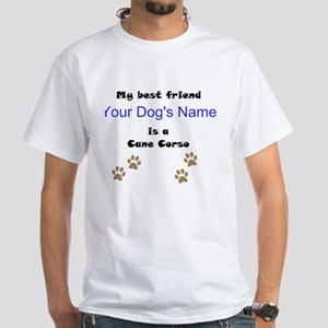 Custom Cane Corso Best Friend T-Shirt