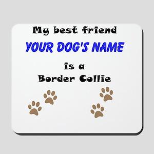 Custom Border Collie Best Friend Mousepad