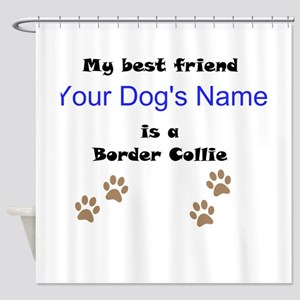 Custom Border Collie Best Friend Shower Curtain