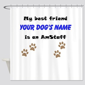 Custom AmStaff Best Friend Shower Curtain