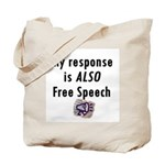My Response is ALSO Free Speech Tote Bag