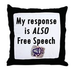 My Response is ALSO Free Speech Throw Pillow