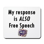My Response is ALSO Free Speech Mousepad