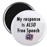 My Response is ALSO Free Speech Magnet