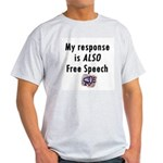 My Response is ALSO Free Speech Ash Grey T-Shirt