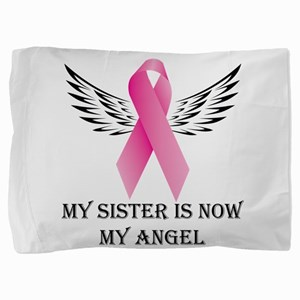 My Sister is now My Angel Pillow Sham