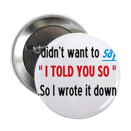 i told you so button
