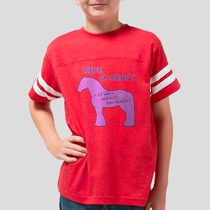 ride a draft horse Youth Football Shirt