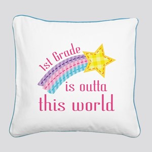 1st Grade Is Outta This World Square Canvas Pillow