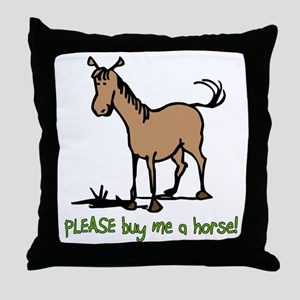 Buy me a horse saying Throw Pillow