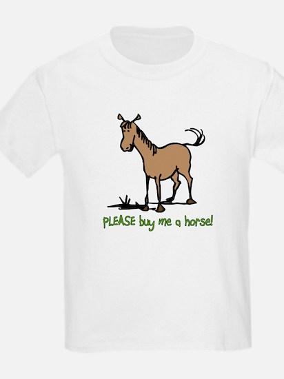 Buy me a horse saying Kids T-Shirt