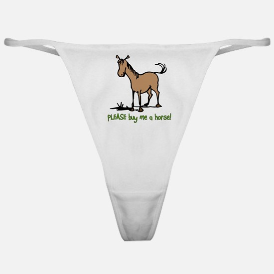 Buy me a horse saying Classic Thong