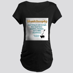 Skunkilosophy Just Living Maternity T-Shirt
