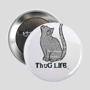 """thug life kitty cat kitten 2.25"""" Button"""