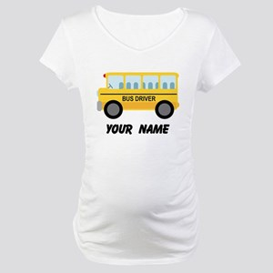 Personalized School Bus Driver Maternity T-Shirt