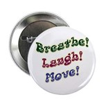 "Laugh Smile Move 2.25"" Button (100 pack)"