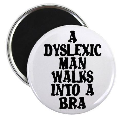 "DYSLEXIC MAN WALKS INTO A BRA 2.25"" Magnet (10 pac"