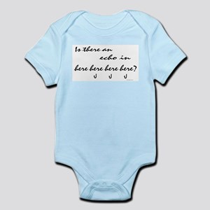 Is there an echo in here? Infant Bodysuit