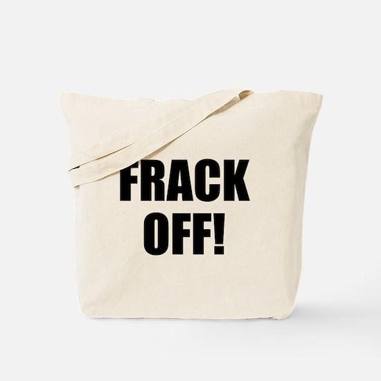 Frack Off Tote Bag